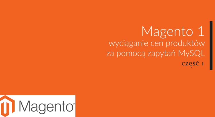 Magento 1 - wyciąganie z bazy danych cen produktu cz. 1